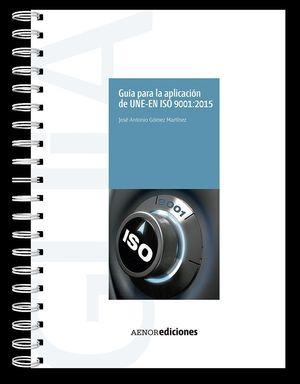GUIA PARA LA APLICACION DE UNE-EN ISO 9001:2015