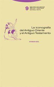 LA ICONOGRAFIA DEL ANTIGUO ORIENTE Y EL ANTIGUO TESTAMENTO