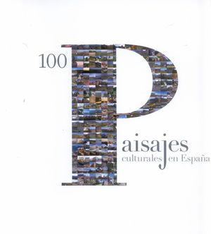 100 PAISAJES CULTURALES EN ESPAÑA