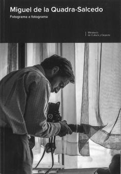 MIGUEL DE LA QUADRA-SALCEDO: FOTOGRAMA A FOTOGRAMA