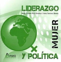 LIDERAZGO, MUJER Y POLÍTICA