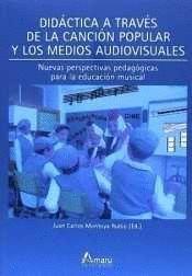 DIDACTICA A TRAVES DE LA CANCION POPULAR Y MEDIOS AUDIOVISUALES
