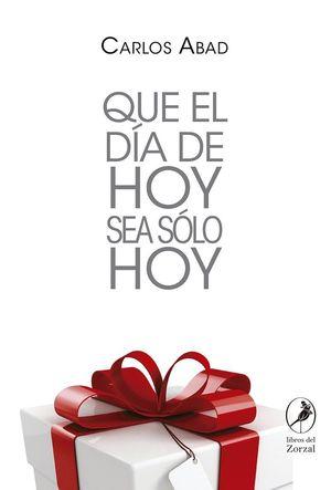 QUE EL DIA DE HOY SEA SOLO HOY