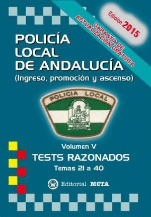 POLICIA LOCAL ANDALUCIA TEST RAZONADOS 2017 VOL.V TEMAS 21 A 40