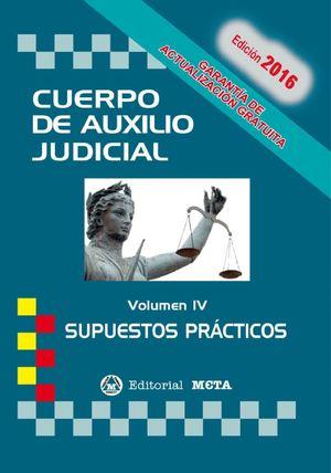 CUERPO DE AUXILIO JUDICIAL SUPUESTOS PRACTICOS VOL.IV