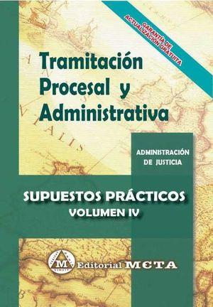 TRAMITACIÓN PROCESAL Y ADMINISTRATIVA SUPUESTOS PRÁCTICOS VOL. IV
