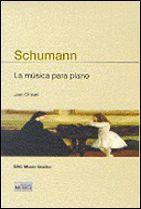 SCHUMANN LA MUSICA PARA PIANO