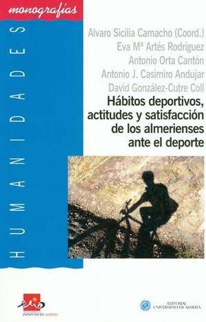 HÁBITOS DEPORTIVOS, ACTITUDES Y SATISFACCIÓN DE LOS ALMERIENSES ANTE EL DEPORTE