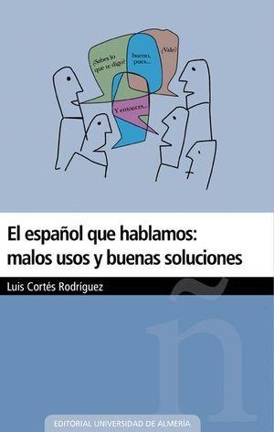 EL ESPAÑOL QUE HABLAMOS: MALOS USOS Y BUENAS SOLUCIONES