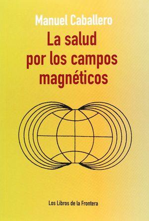 LA SALUD POR LOS CAMPOS MAGNETICOS