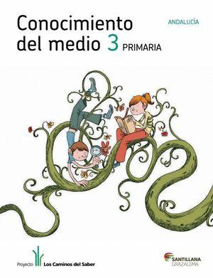 CONOCIMIENTO DEL MEDIO ANDALUCIA 3 PRIMARIA LIBRO UNICO LOS CAMINOS DEL SABER