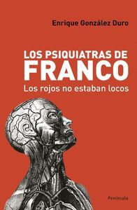 LOS PSIQUIATRAS DE FRANCO (LOS ROJOS NO ESTABAN LOCOS)