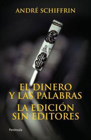 EL DINERO Y LAS PALABRAS. LA EDICIÓN SIN EDITORES