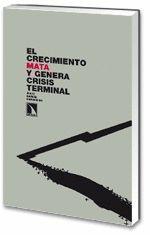 EL CRECIMIENTO MATA Y GENERA CRISIS TERMINAL