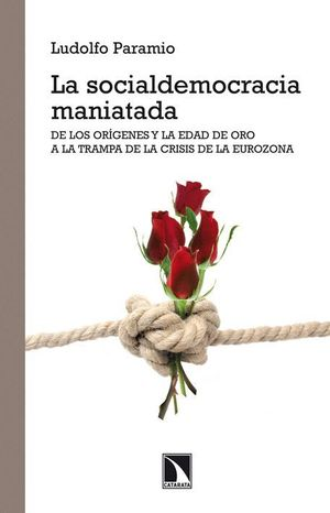 LA SOCIALDEMOCRACIA MANIATADA