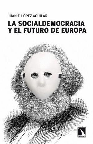 LA SOCIALDEMOCRACIA Y EL FUTURO DE EUROPA