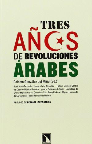 TRES AÑOS DE REVOLUCIONES ÁRABES