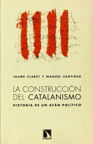 LA CONSTRUCCIÓN DEL CATALANISMO