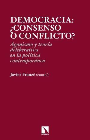 DEMOCRACIA: +CONSENSO O CONFLICTO?