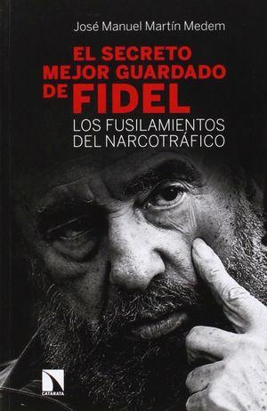 EL SECRETO MEJOR GUARDADO DE FIDEL