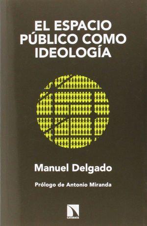 EL ESPACIO PUBLICO COMO IDEOLOGIA