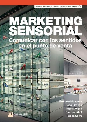 MARKETING SENSORIAL: COMUNICAR CON LOS SENTIDOS EN EL PUNTO