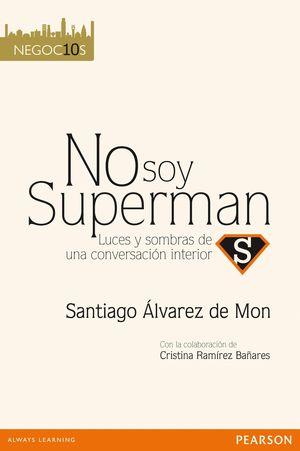 NEGOCIOS 10. NO SOY SUPERMAN