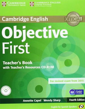 OBJECTIVE FIRST TEACHER'S BOOK WITH TEACHER'S RESOURCES 4ªED.