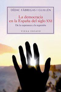 LA DEMOCRACIA EN LA ESPAÑA DEL SIGLO XXI