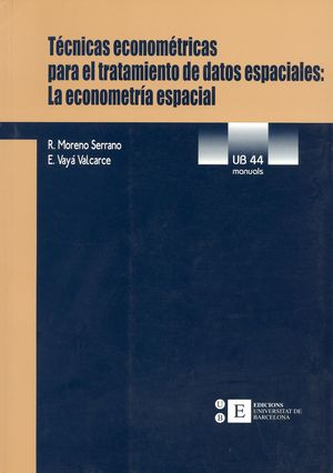 TÉCNICAS ECONOMÉTRICAS PARA EL TRATAMIENTO DE DATOS ESPACIALES