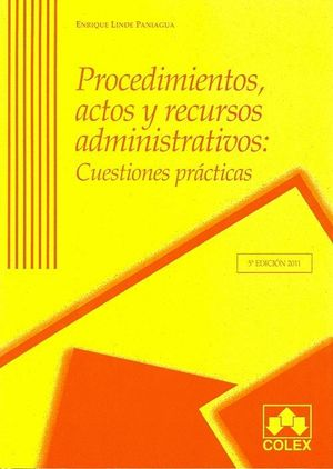 PROCEDIMIENTOS ACTOS Y RECURSOS ADMINISTRATIVOS 5ª ED. 2011