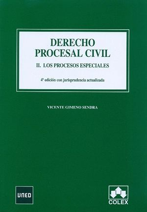 DERECHO PROCESAL CIVIL II. LOS PROCESOS ESPECIALES. 4ª EDICIÓN 2012