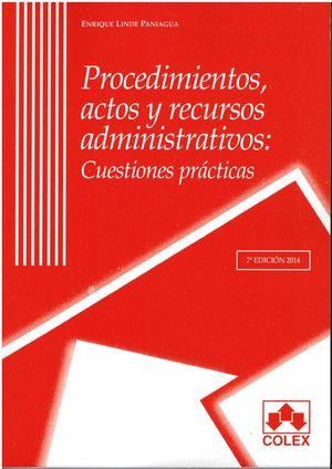 PROCEDIMIENTOS, ACTOS Y RECURSOS ADMINISTRATIVOS.7ª ED