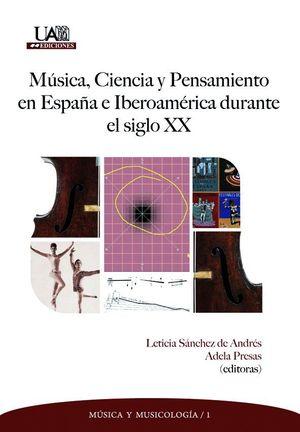 MUSICA, CIENCIA Y PENSAMIENTO EN ESPAÑA E IBEROAMERICA DURANTE EL