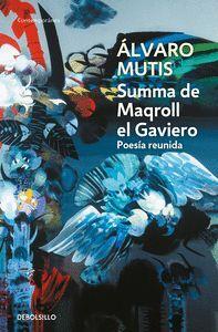 SUMMA DE MAQROLL EL GAVIERO (POESIA REUNIDA)