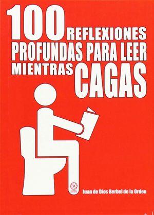 100 REFLEXIONES PROFUNDAS PARA LEER MIENTRAS CAGAS