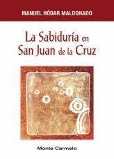 LA SABIDURIA EN SAN JUAN DE LA CRUZ