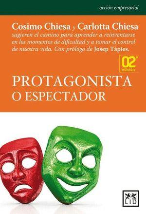 PROTAGONISTA O ESPECTADOR