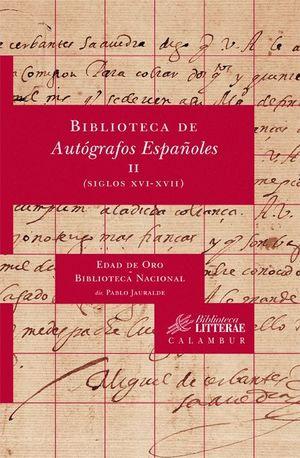 BIBLIOTECA DE AUTÓGRAFOS ESPAÑOLES, II. (SIGLOS XVI-XVII)
