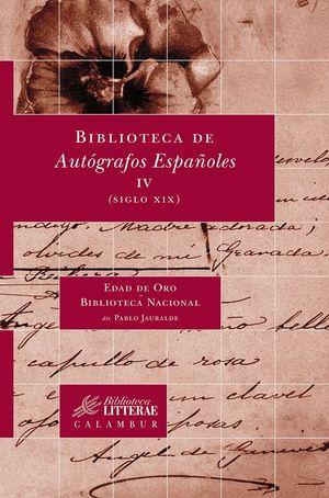 BIBLIOTECA DE AUTOGRAFOS ESPAÑOLES, IV (SIGLO XIX)
