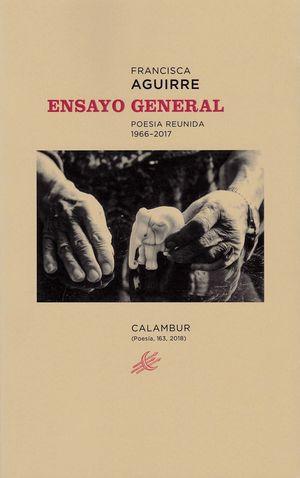 ENSAYO GENERAL. POESIA REUNIDA 1966 2017