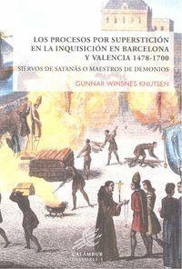 LOS PROCESOS POR SUPERSTICIÓN EN LA INQUISICIÓN EN BARCELONA Y VALENCIA 1478-170