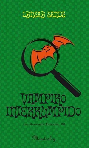 VAMPIRO INTERRUMPIDO (LOS HERMANOS ARGENEAU 8)