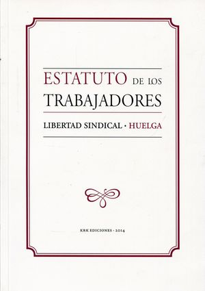 ESTATUTO DE LOS TRABAJADORES / LIBERTAD SINDICAL