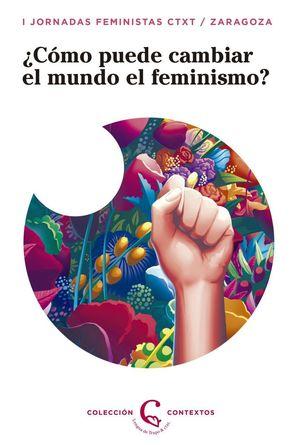 CÓMO PUEDE EL FEMINISMO CAMBIAR EL MUNDO?