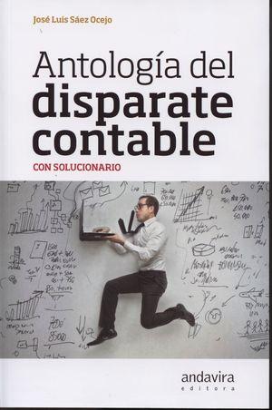 ANTOLOGIA DEL DISPARATE CONTABLE (CON SOLUCIONARIO)