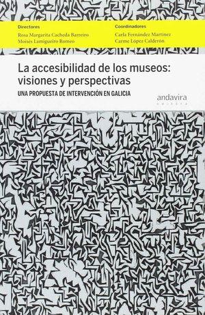 LA ACCESIBILIDAD DE LOS MUSEOS; VISIONES Y PERSPECTIVAS