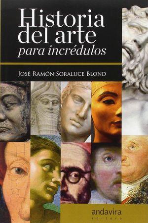 HISTORIA DEL ARTE PARA INCREDULOS