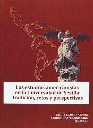 LOS ESTUDIOS AMERICANISTAS EN LA UNIVERSIDAD DE SEVILLA