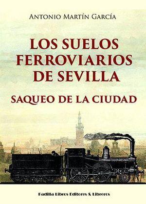 LOS SUELOS FERROVIARIOS DE SEVILLA